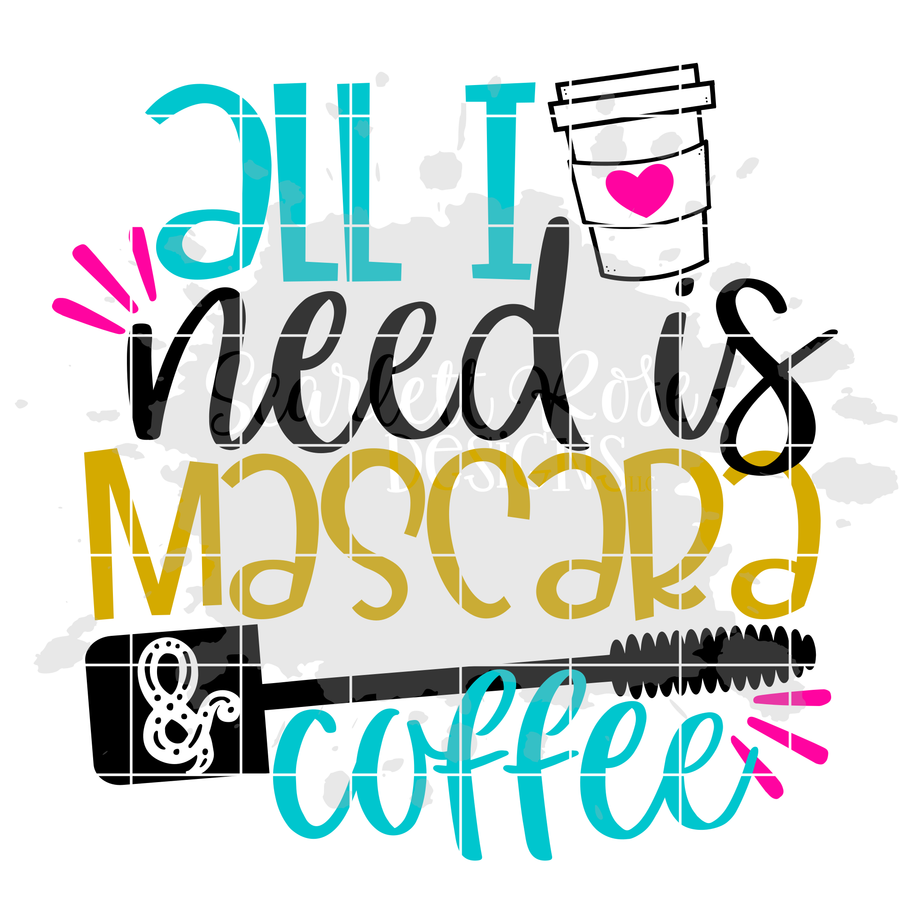 All I Need is Mascara and Coffee SVG