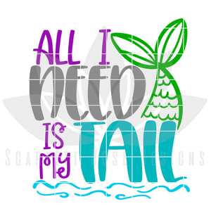 All I Need is my Tail SVG