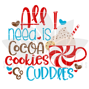 Christmas SVG, DXF, All I Need is Cocoa, Cookies and Cuddles cut file
