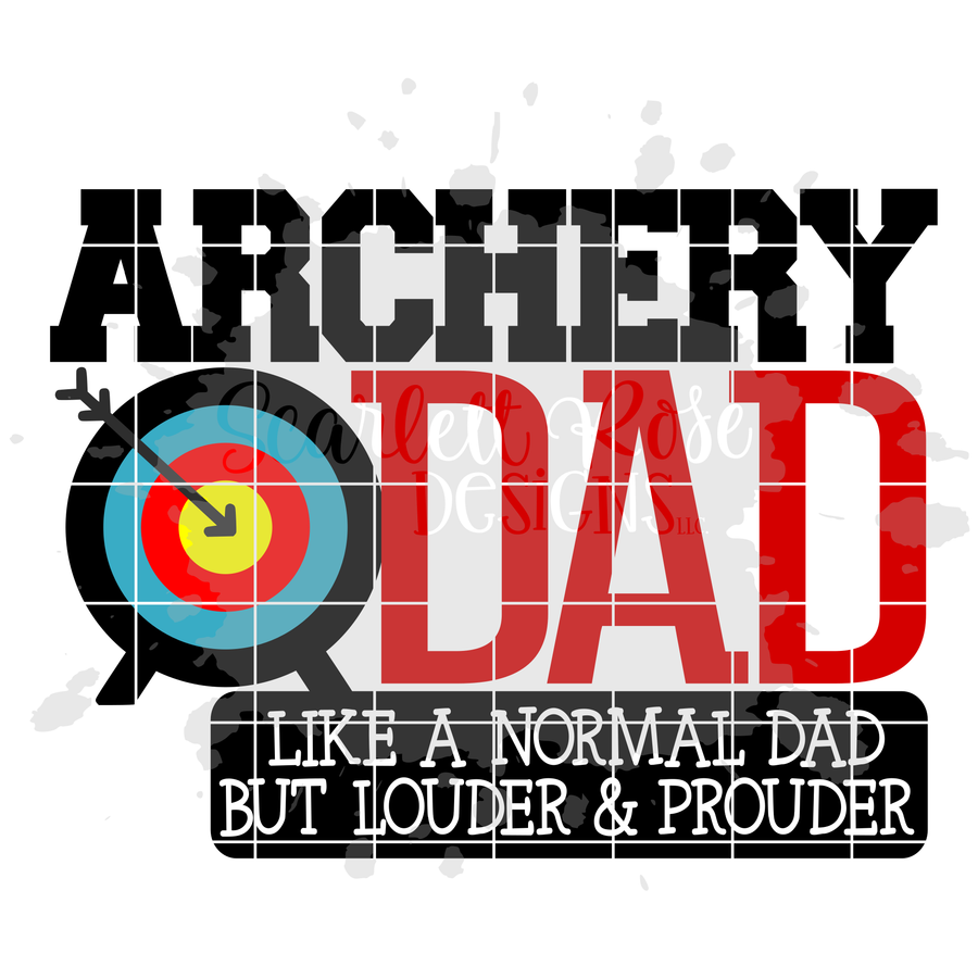 Archery Dad - Louder & Prouder SVG