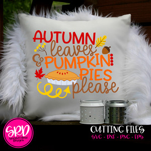 Autumn Leaves and Pumpkin Pies Please SVG