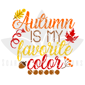 Thanksgiving SVG, Autumn is my Favorite Color cut file
