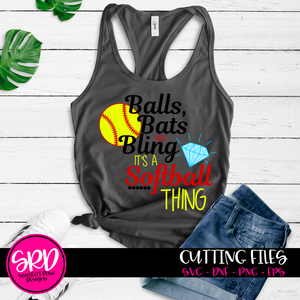 Balls, Bats and Bling it's a Softball Thing SVG
