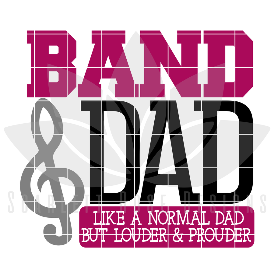 Band Dad - Louder & Prouder SVG cut file
