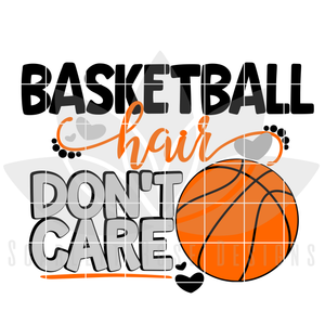 Basketball SVG, Basketball Hair Don't Care SVG, DXF, PNG