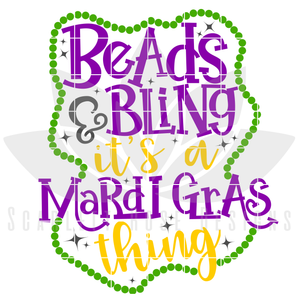 Beads and Bling It's a Mardi Gras Thing SVG