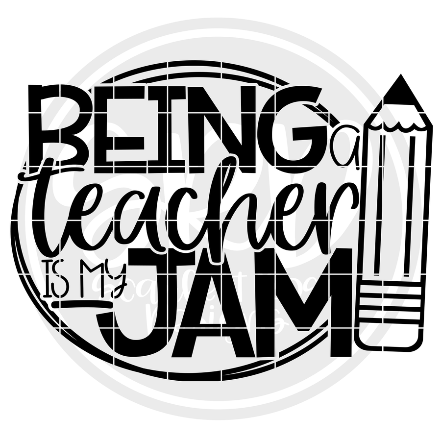 Being a Teacher is my Jam SVG - Black Pencil