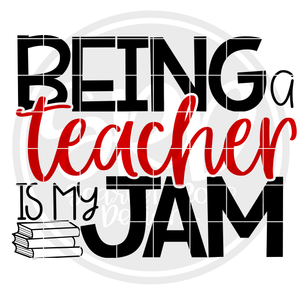 Being a Teacher is my Jam SVG