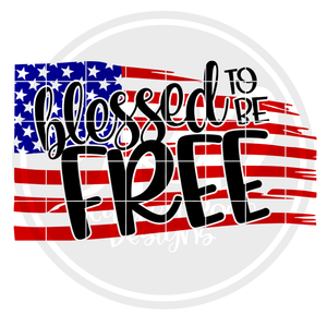 Blessed to be Free - Color Flag SVG