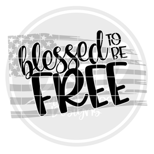 Blessed to be Free - Grey Flag SVG