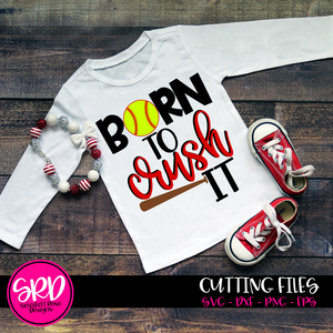 Born to Crush It - Softball SVG