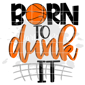 Born to Dunk It SVG