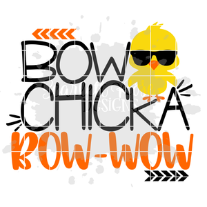 Bow Chicka Bow Wow - No Chicks SVG