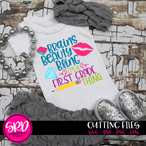 back to school svg cut file  brains beauty and bling it u0026 39 s a first grade thing design