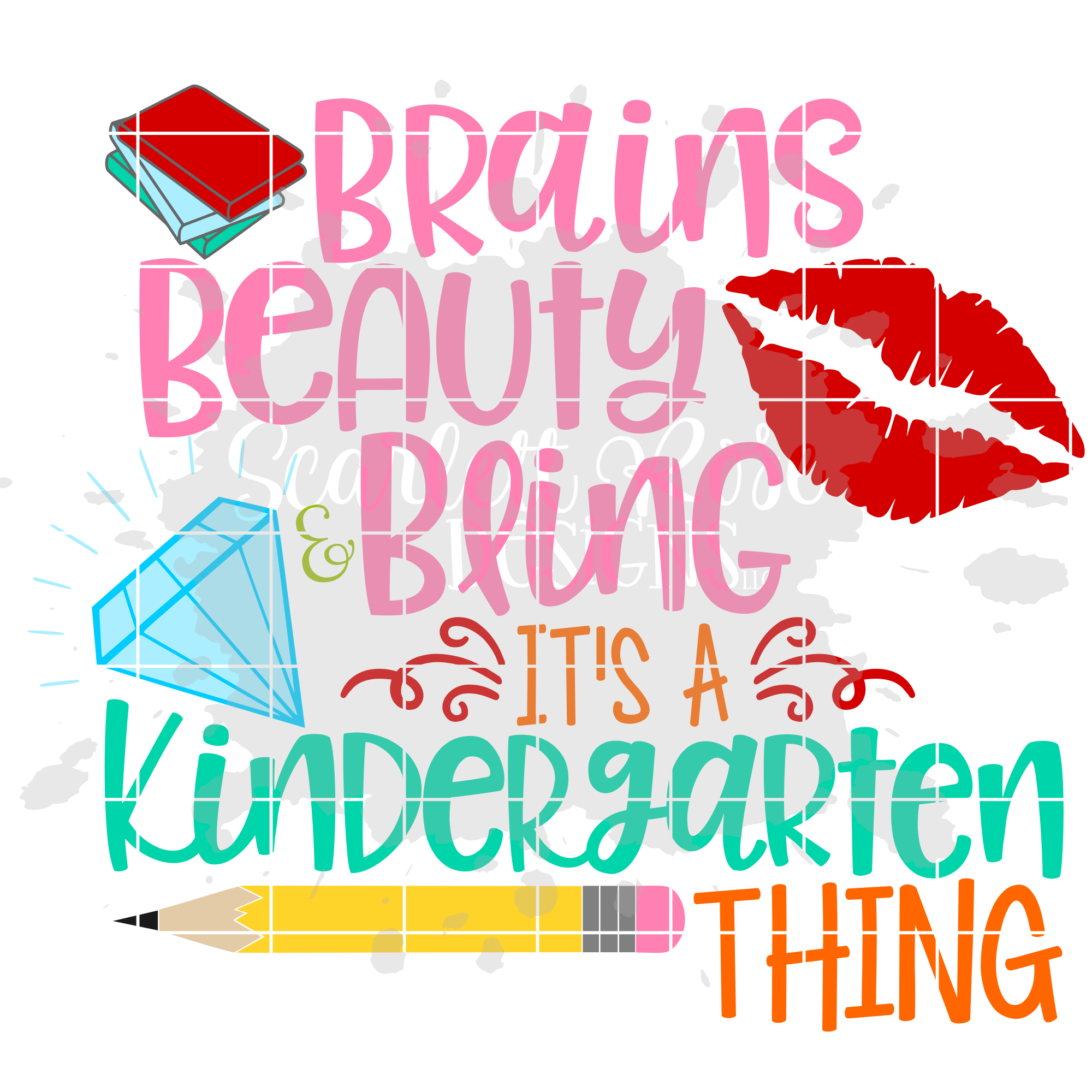 back to school svg cut file  brains beauty and bling it u0026 39 s a kindergarten thing design
