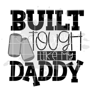 Built Tough Like My Daddy SVG