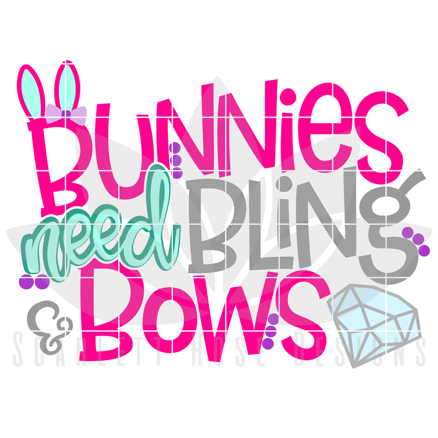 Easter SVG, Bunnies Need Bling and Bows cut file
