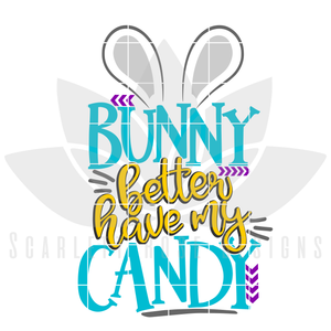 Bunny Better Have My Candy SVG - boy