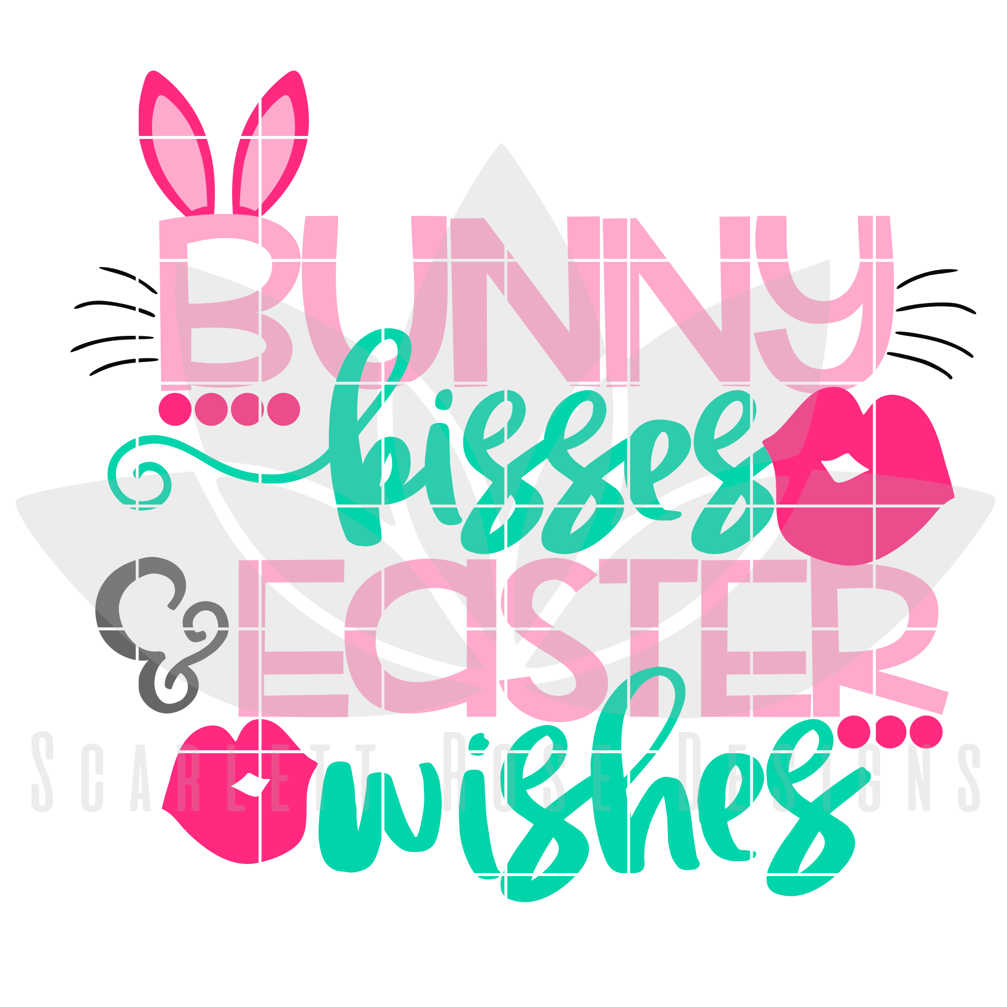 Easter Svg Bunny Kisses And Easter Wishes Cut File Scarlett Rose Designs