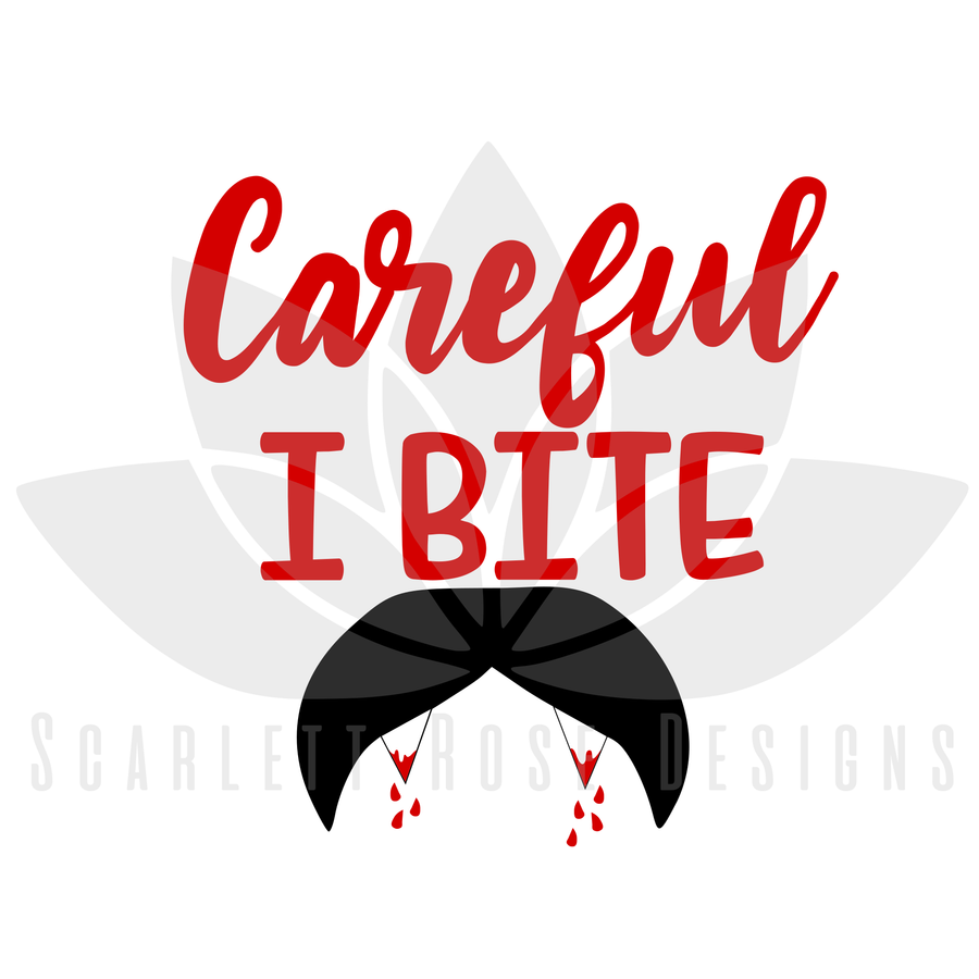 Careful, I Bite, Vampire Fangs SVG cut file