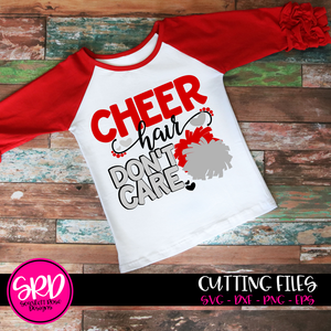 Cheer Hair Don't Care - Cheerleading SVG