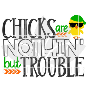 Chicks Are Nothin' But Trouble SVG