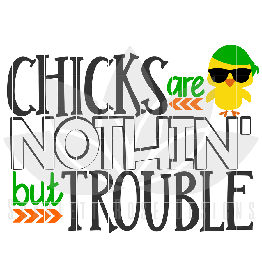 Easter SVG, Chicks Are Nothin' But Trouble cut file