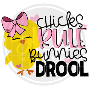Chicks Rule Bunnies Drool SVG