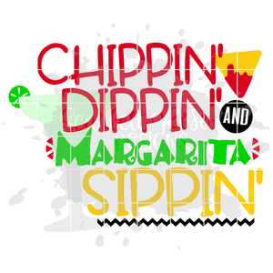Chippin Dippin and Margarita Sippin SVG