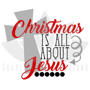 Christmas SVG, Christmas Is All About Jesus, cut file