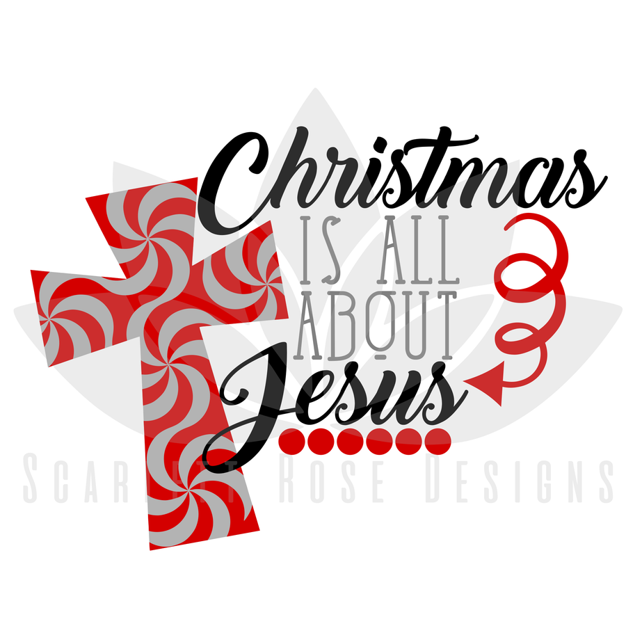 Christmas Is All About Jesus, Swirl Cross SVG