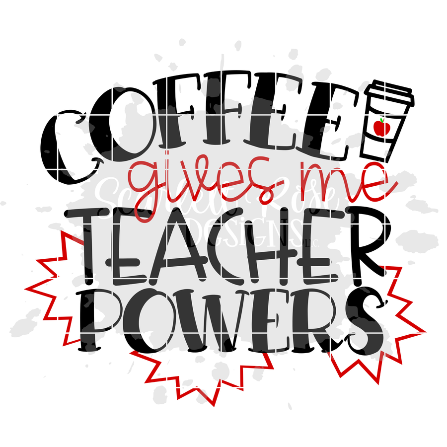 Coffee Gives me Teacher Powers SVG