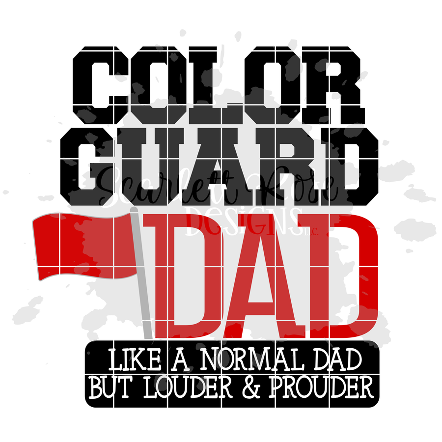 Color Guard Dad - Louder & Prouder SVG
