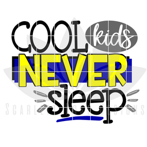 Cool Kids Never Sleep SVG