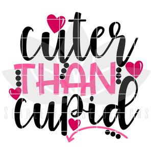 Valentine's Day SVG, DXF, Cuter Than Cupid cut file