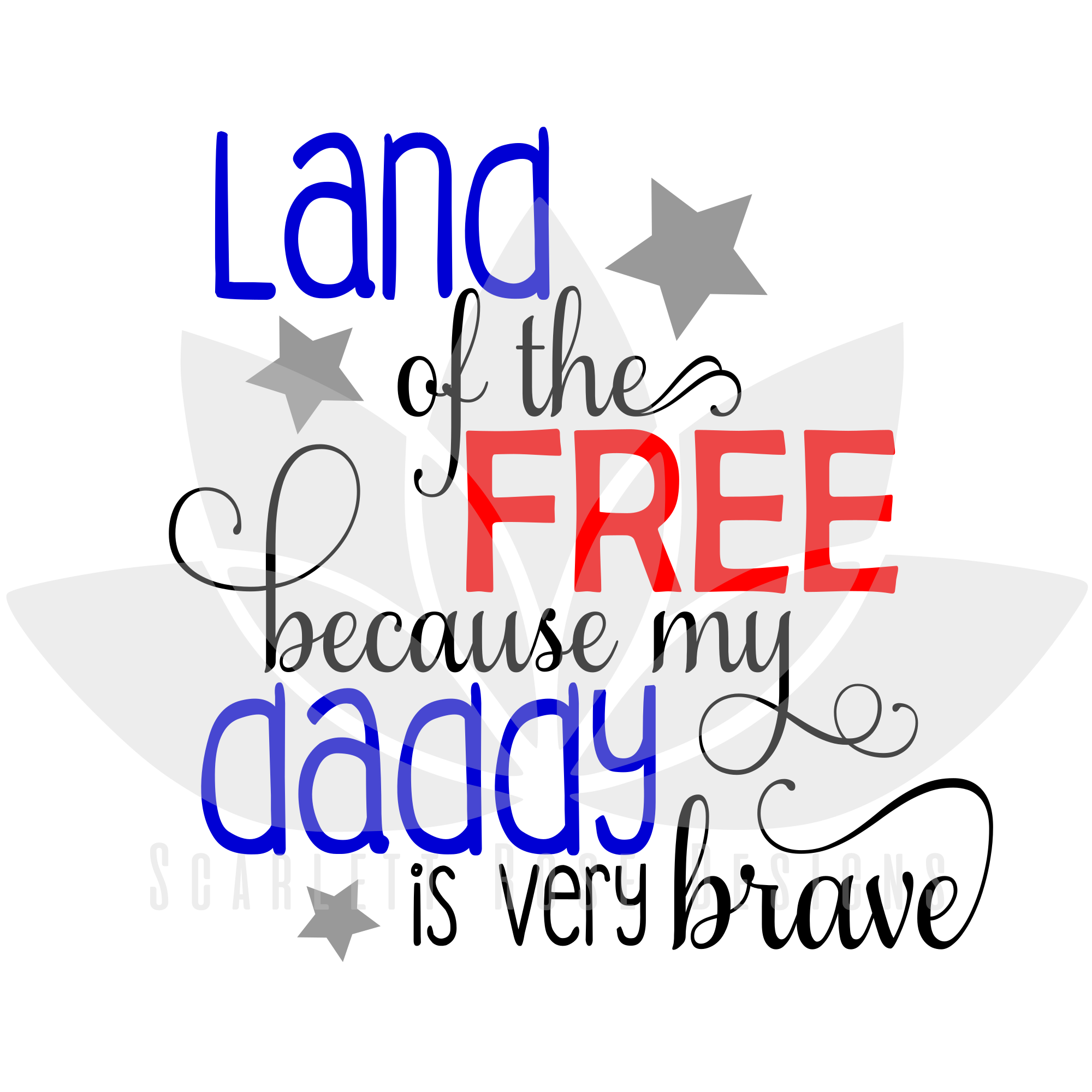 Fourth Of July Svg Cut File Land Of The Free Because My Daddy Is Brave Svg Cut File Scarlett Rose Designs