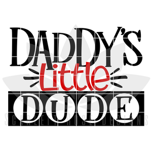 Daddy's Little Dude SVG