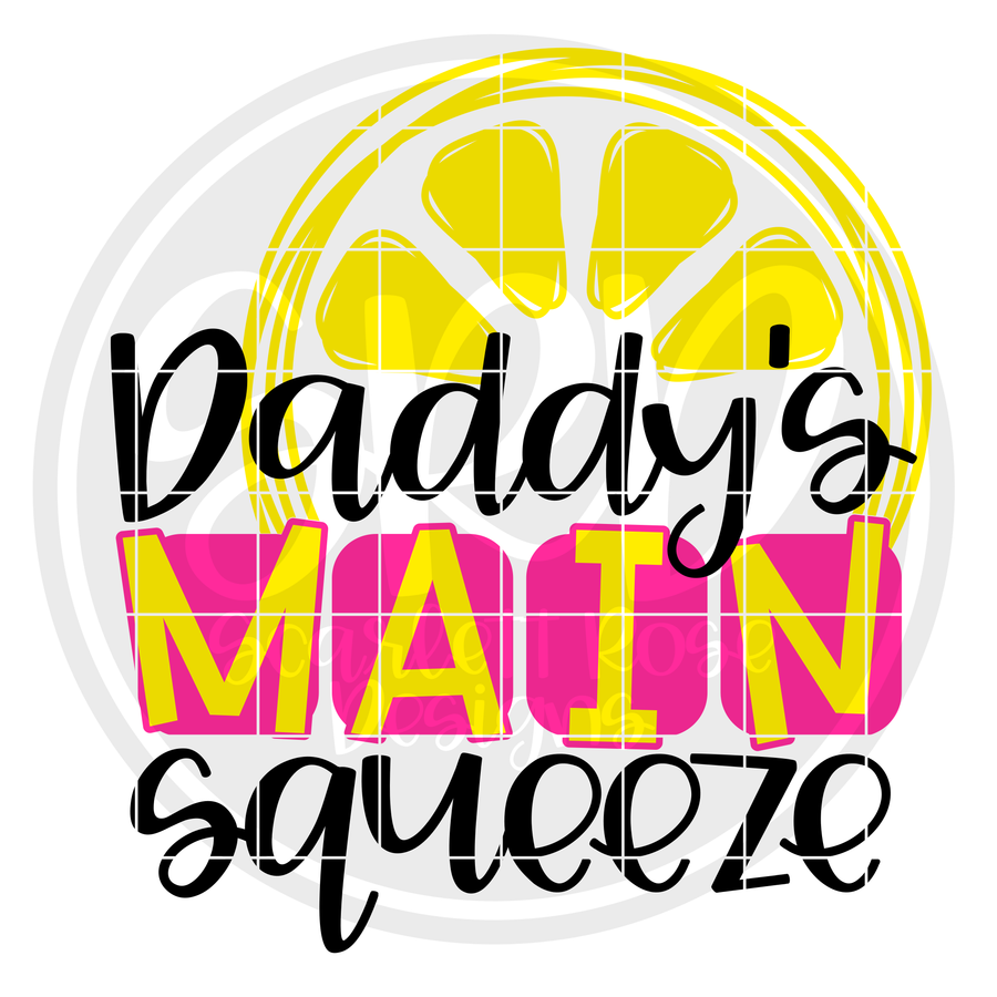 Daddy's Main Squeeze SVG