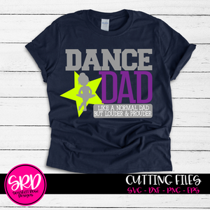 Dance Dad - Louder & Prouder SVG