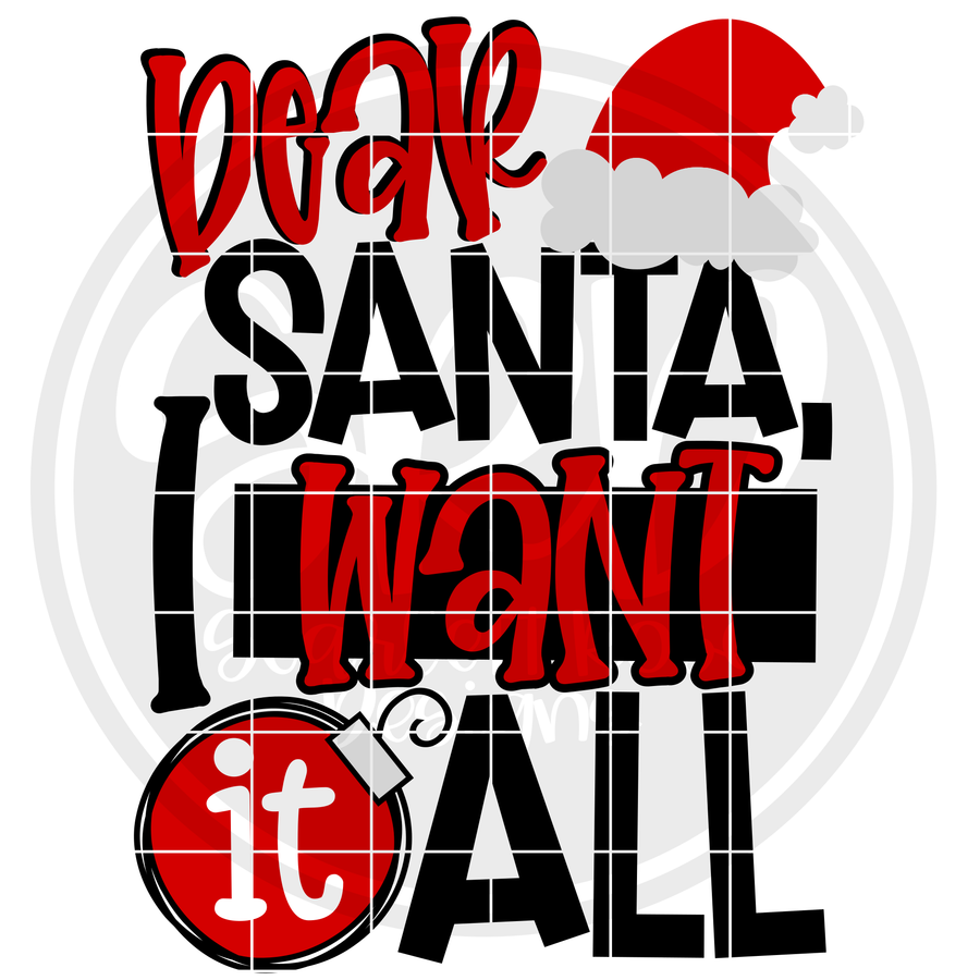 Dear Santa I Want It All SVG