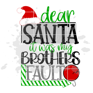 Dear Santa it was my Brothers - Sisters Fault SVG