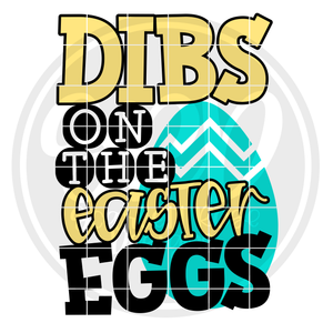 Dibs on the Easter Eggs SVG