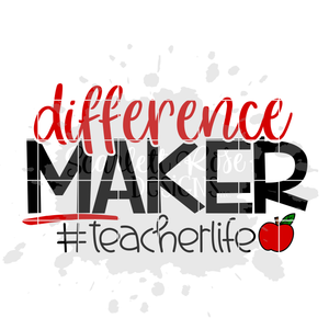 Difference Maker Teacher Life SVG