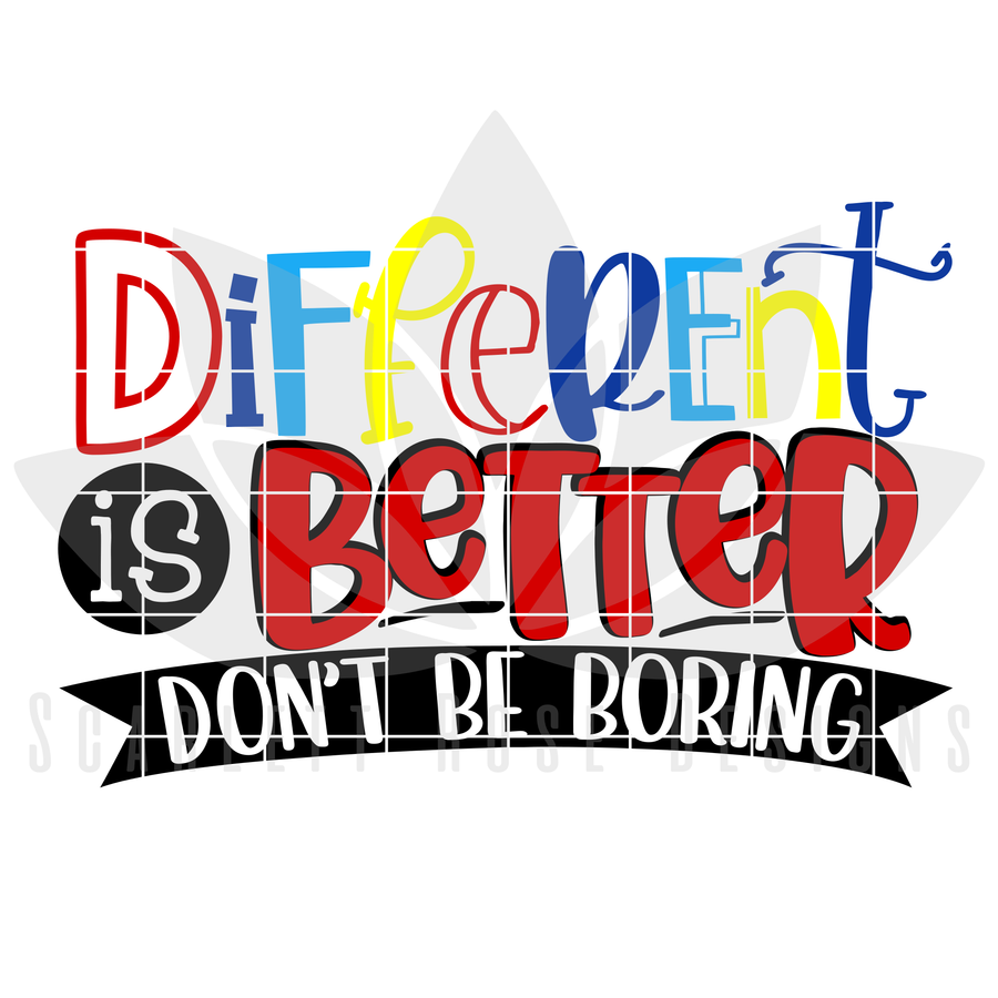 Autism Awareness, Different Is Better, Don't Be Boring SVG