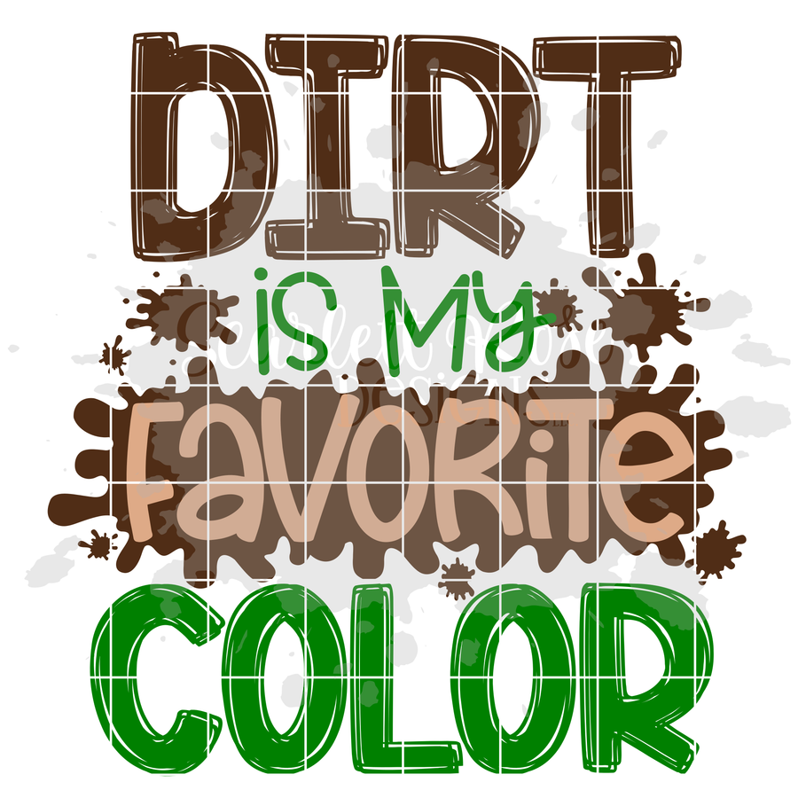 Dirt is my Favorite Color SVG