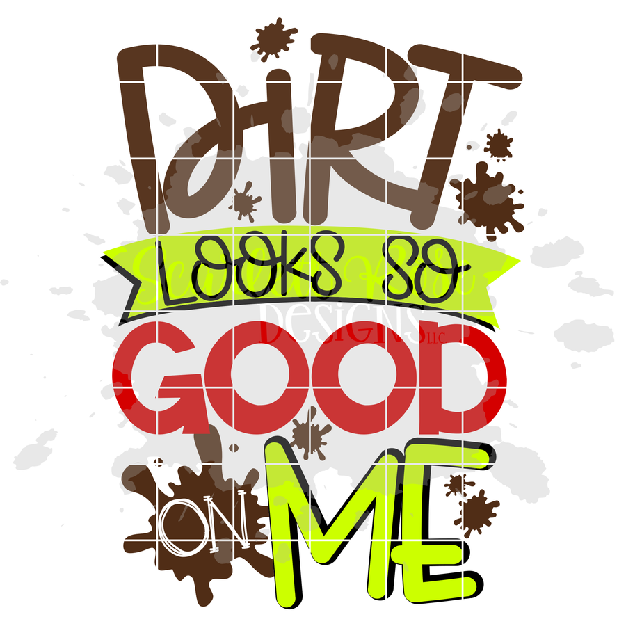 Dirt Looks So Good On Me SVG