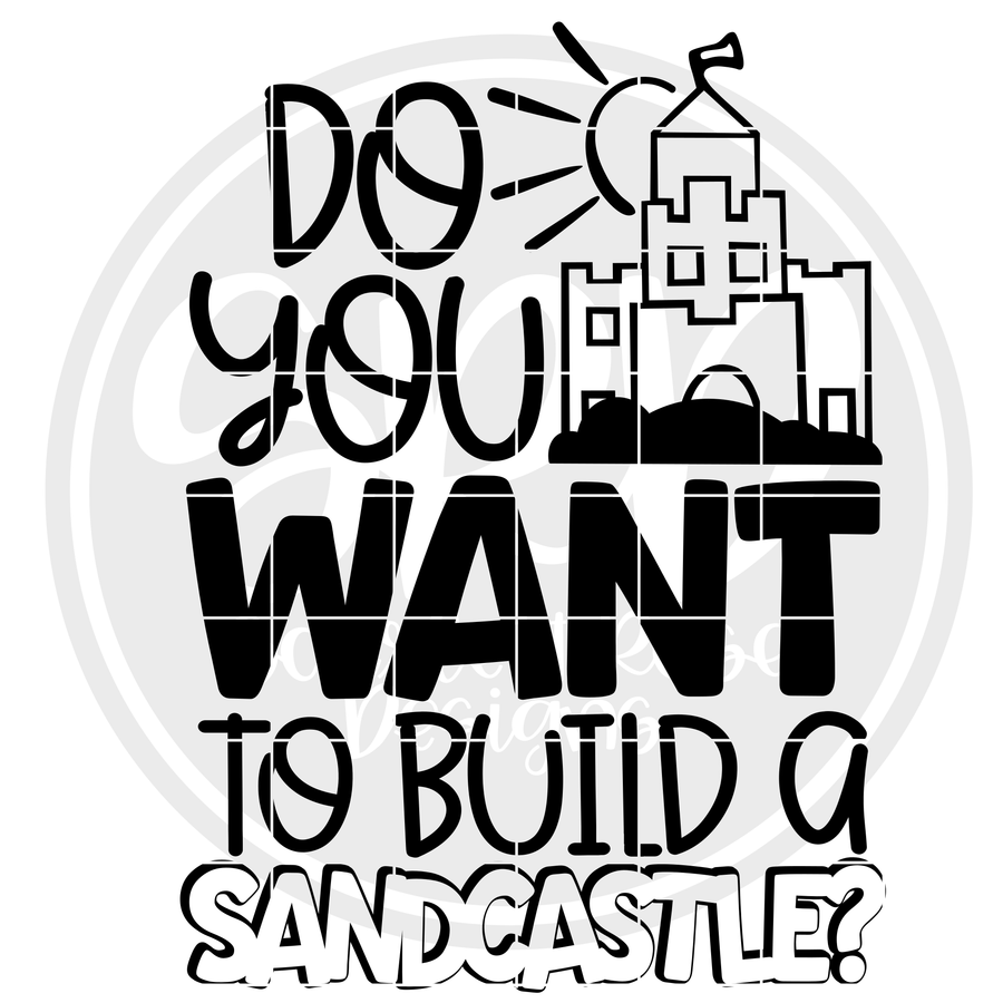 Do You Want To Build a Sandcastle 2 - Black SVG