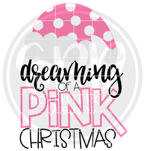 Dreaming of a Pink Christmas SVG