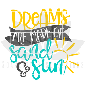 Dreams are Made of Sand and Sun SVG
