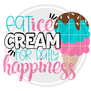 Eat Ice Cream for Daily Happiness SVG